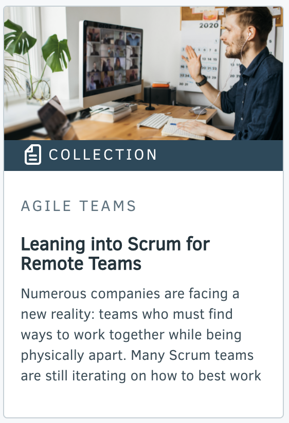 Collection - Leaning into Scrum for Remote teams