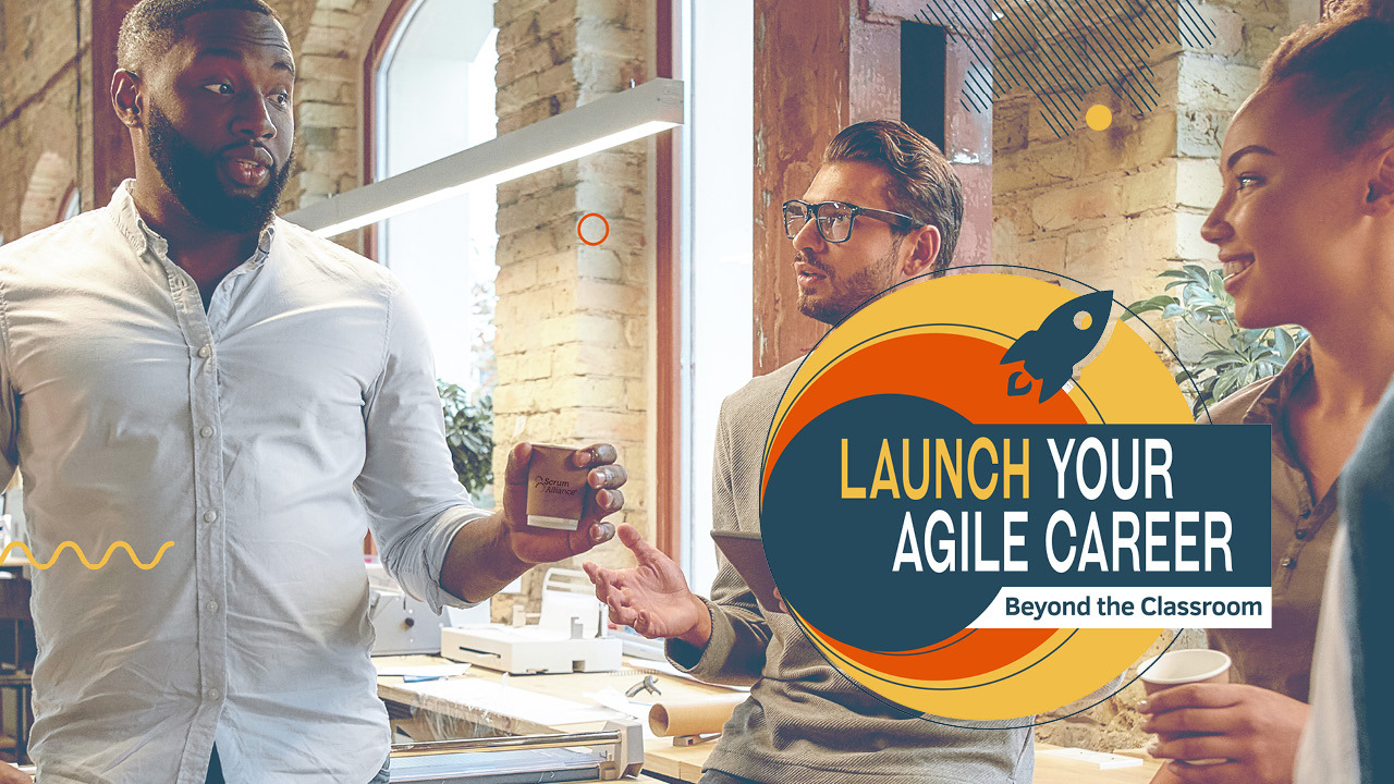 Launch Your Agile Career: Beyond the Classroom Event